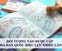 Đối tượng nào được cấp visa Hàn Quốc hiệu lực nhiều lần?