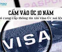 Cấm vào Úc 10 năm khi cung cấp thông tin xin visa Úc sai lệch
