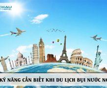 Kinh nghiệm cho chuyến du lịch bụi nước ngoài
