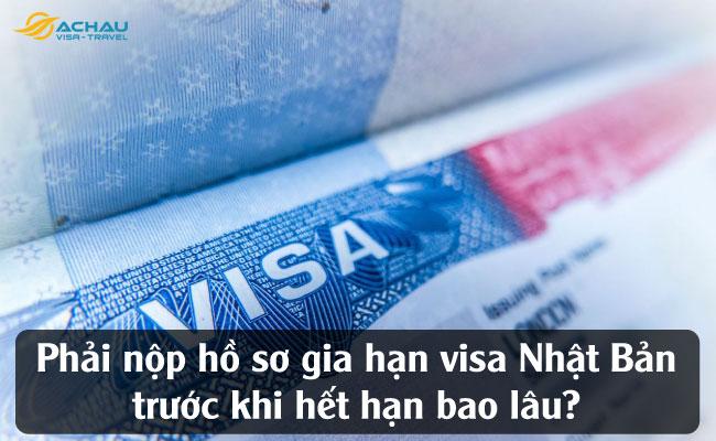 Phải nộp hồ sơ gia hạn visa Nhật Bản trước khi hết hạn bao lâu?
