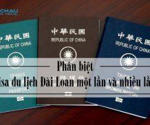 Phân biệt visa du lịch Đài Loan một lần và nhiều lần