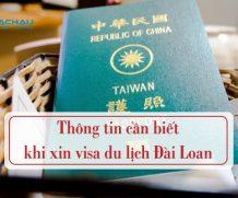 Thông tin cần biết khi xin visa du lịch Đài Loan lần đầu cho công dân Việt Nam