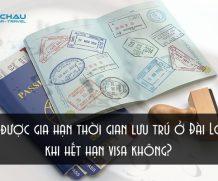Có được gia hạn thời gian lưu trú ở Đài Loan khi hết hạn visa không?