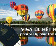 Visa Úc hết hạn phải xử lý như thế nào?