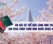 Em gái có thể bảo lãnh anh trai xin visa thăm thân Hàn Quốc được không?