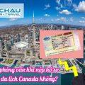 Có phải phỏng vấn khi nộp hồ sơ xin visa du lịch Canada không?