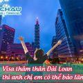 Visa thăm thân Đài Loan có chấp nhận anh chị em bảo lãnh nhau không?