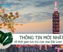 Thông tin mới nhất về thời gian lưu trú của visa Đài Loan 2018