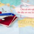 Chia sẻ kinh nghiệm cho những ai lần đầu xin visa du lịch Schengen