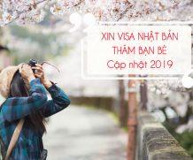 Hướng dẫn xin visa Nhật Bản thăm bạn bè CẬP NHẬT 2019