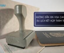 Hướng dẫn xin visa Canada du lịch kết hợp với thăm thân