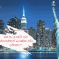 Visa du lịch kết hợp thăm thân Mỹ và những điều cần lưu ý