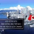 Xin visa Canada khi có visa các nước phát triển khác là một lợi thế