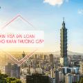 Visa Đài Loan và những khó khăn thường gặp phải