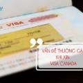 Các vấn đề thường gặp khi xin visa Canada du lịch có thư mời