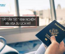 Tất tần tật kinh nghiệm chuẩn bị hồ sơ làm visa du lịch Mỹ