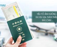 Nhiều yếu tố ảnh hưởng đến việc xin visa Đài Loan diện thăm thân